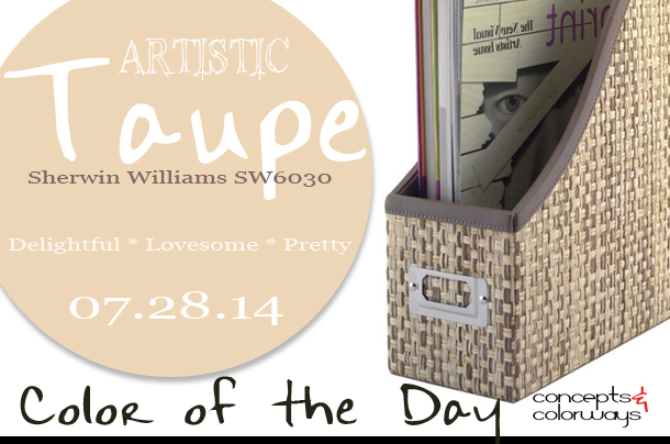 07.28.14 Color of the Day, Artistic Taupe, Sherwin Williams SW6030, warm beige, natural grass weave magazine file