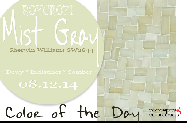 08.12.14 Color of the Day, Roycroft Mist Gray, Sherwin Williams SW2844, green-gray, greenish-gray, Artistic Tile Glass Peggy Pale Green Miles Modular