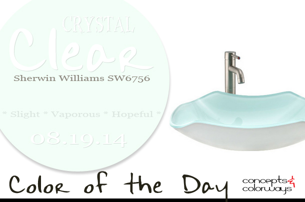 08.19.14 Color of the Day, Crystal Clear, Sherwin Williams SW6756, seafoam green, pale blue-green, seafoam green glass vessel sink